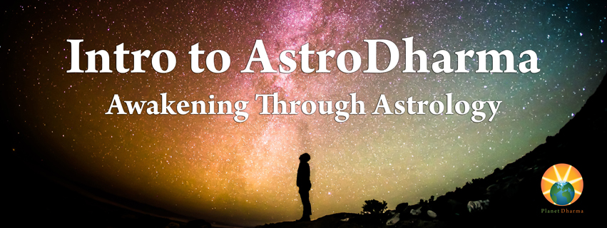 Intro to AstroDharma: <br>Awakening Through Astrology